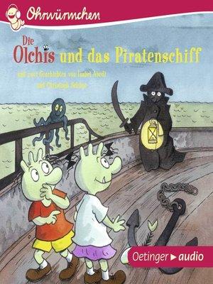 cover image of OHRWÜRMCHEN Die Olchis und das Piratenschiff