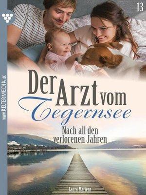 cover image of Der Arzt vom Tegernsee 13 – Arztroman