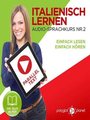 cover image of Italienisch Lernen--Einfach Lesen--Einfach Hören 2