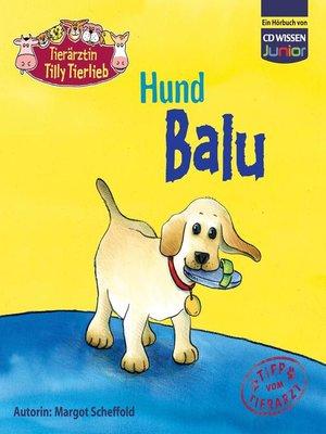 cover image of Tierärztin Tilly Tierlieb--Hund Balu