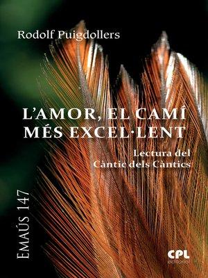 cover image of L'Amor, el camí més excel.lent