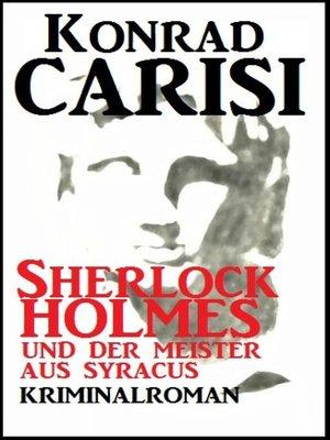 cover image of Sherlock Holmes und der Meister aus Syracus