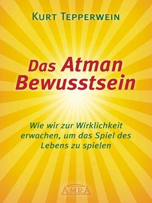 cover image of Das Atman Bewusstsein