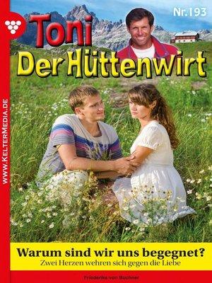 cover image of Toni der Hüttenwirt 193 – Heimatroman