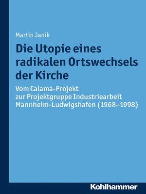 cover image of Die Utopie eines radikalen Ortswechsels der Kirche