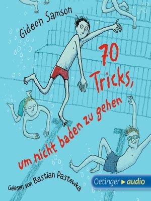 cover image of 70 Tricks, um nicht baden zu gehen