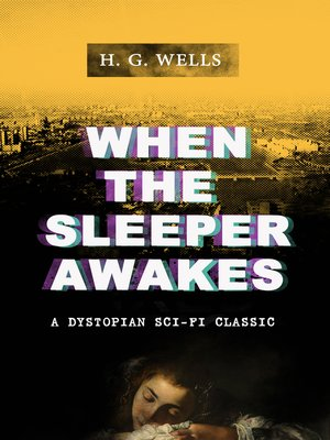 cover image of WHEN THE SLEEPER AWAKES (A Dystopian Sci-Fi Classic)