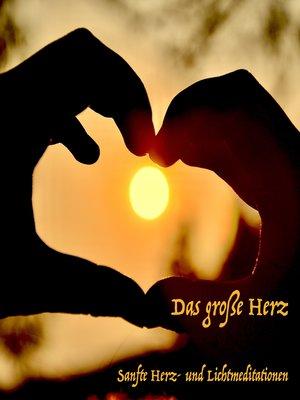 cover image of Das große Herz