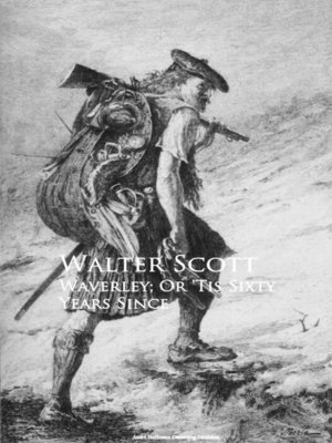 cover image of Waverley; Or 'Tis Sixty Years Since