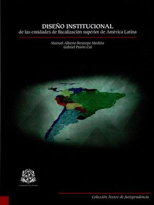 cover image of Diseño institucional de las entidades de fiscalización superior de América Latina