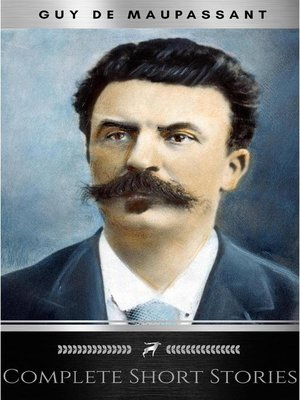 cover image of The Complete Short Stories of De Maupassant
