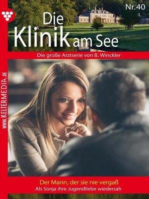 cover image of Die Klinik am See 40 – Arztroman