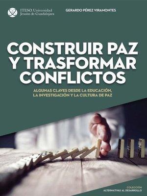 cover image of Construir paz y trasformar conflicto