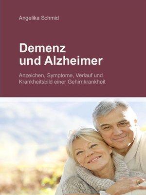 cover image of Demenz & Alzheimer--Anzeichen, Symptome, Verlauf und Krankheitsbild einer Gehirnkrankheit
