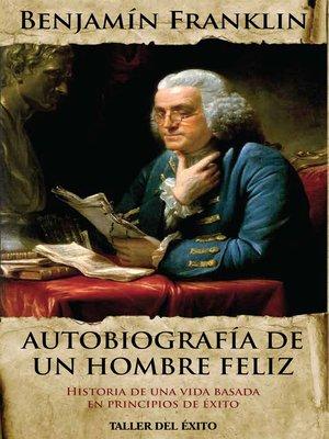 cover image of Autobiografía de un hombre feliz