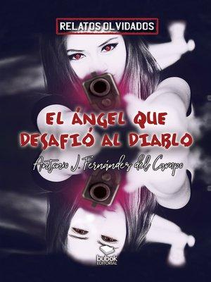 cover image of El ángel que desafió al diablo