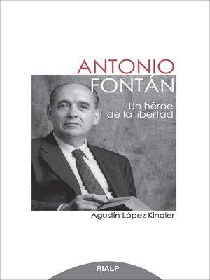 cover image of Antonio Fontán. Un héroe de la libertad