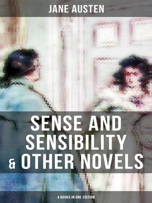 cover image of Sense and Sensibility & Other Novels--4 Books in One Edition