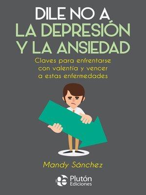 cover image of Dile No a la Depresión y la Ansiedad
