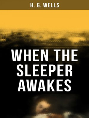cover image of When the Sleeper Awakes