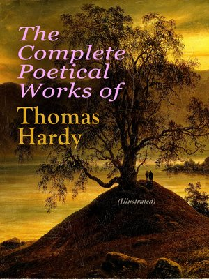 cover image of The Complete Poetical Works of Thomas Hardy (Illustrated)