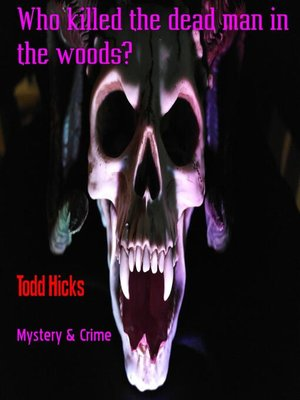 cover image of Who killed the dead man in the woods?