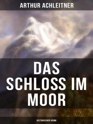 cover image of Das Schloß im Moor (Historischer Krimi)