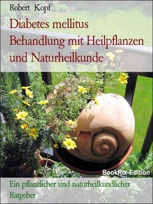 cover image of Diabetes mellitus   Behandlung mit Heilpflanzen und Naturheilkunde