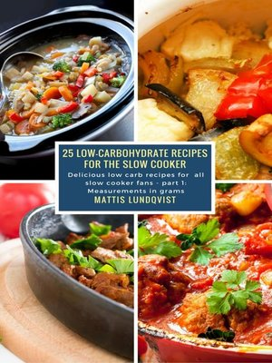 cover image of 25 Low-Carbohydrate Recipes for the Slow Cooker