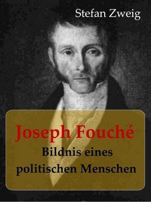 cover image of Joseph Fouché Bildnis eines politischen Menschen