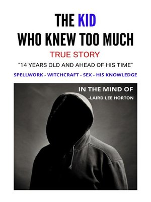 cover image of The Kid Who Knew Too Much