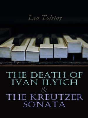 cover image of The Death of Ivan Ilyich & the Kreutzer Sonata
