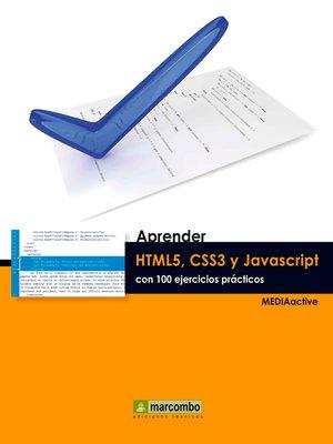cover image of Aprender HTML5, CSS3 y Javascript con 100 ejerecios