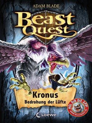 cover image of Beast Quest 47--Kronus, Bedrohung der Lüfte