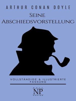 cover image of Sherlock Holmes – Seine Abschiedsvorstellung und andere Detektivgeschichten