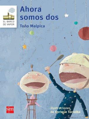 cover image of Ahora somos dos