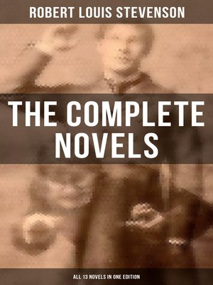 cover image of The Complete Novels of Robert Louis Stevenson--All 13 Novels in One Edition