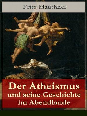 cover image of Der Atheismus und seine Geschichte im Abendlande