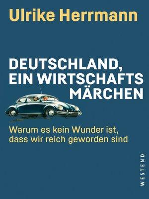 cover image of Deutschland, ein Wirtschaftsmärchen