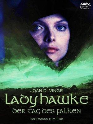 cover image of LADYHAWKE--DER TAG DES FALKEN