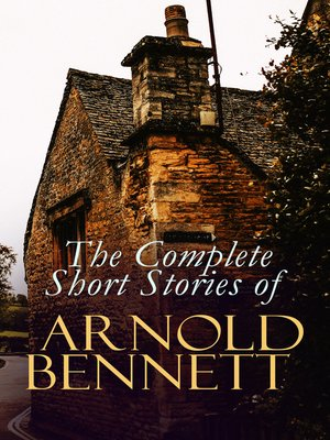 cover image of The Complete Short Stories of Arnold Bennett
