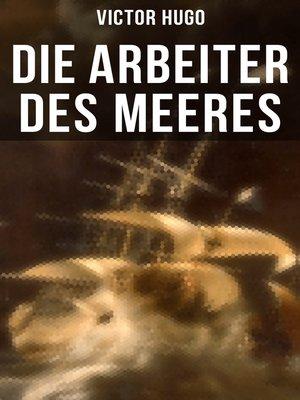 cover image of Die Arbeiter des Meeres