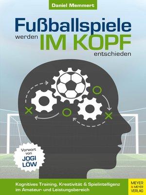 cover image of Fußballspiele werden im Kopf entschieden