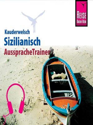 cover image of Reise Know-How Kauderwelsch AusspracheTrainer Sizilianisch