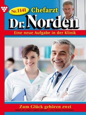 cover image of Chefarzt Dr. Norden 1141 – Arztroman