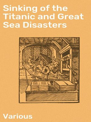 cover image of Sinking of the Titanic and Great Sea Disasters