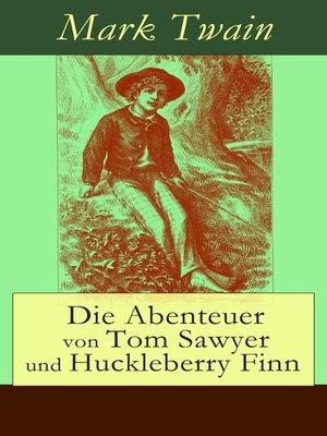 cover image of Die Abenteuer von Tom Sawyer und Huckleberry Finn