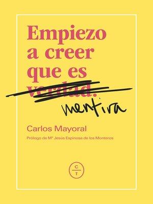 cover image of Empiezo a creer que es mentira