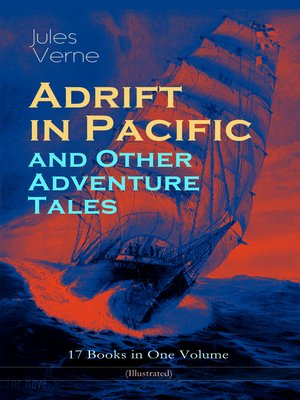 cover image of Adrift in Pacific and Other Adventure Tales – 17 Books in One Volume (Illustrated)