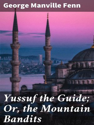 cover image of Yussuf the Guide; Or, the Mountain Bandits